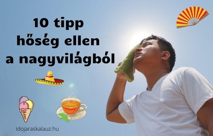 10 tipp hőség ellen a nagyvilágból