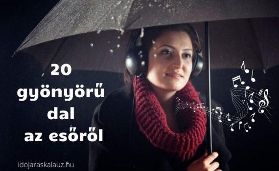 dalok az esőről