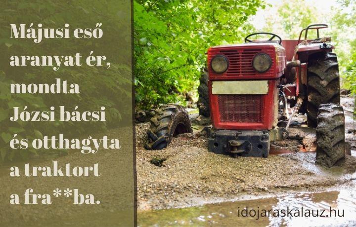 májusi eső aranyat ér vicc, traktor